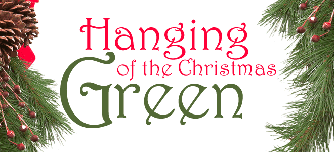hanging of the christmas greens